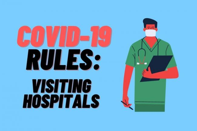What are the rules on visiting hospitals?
