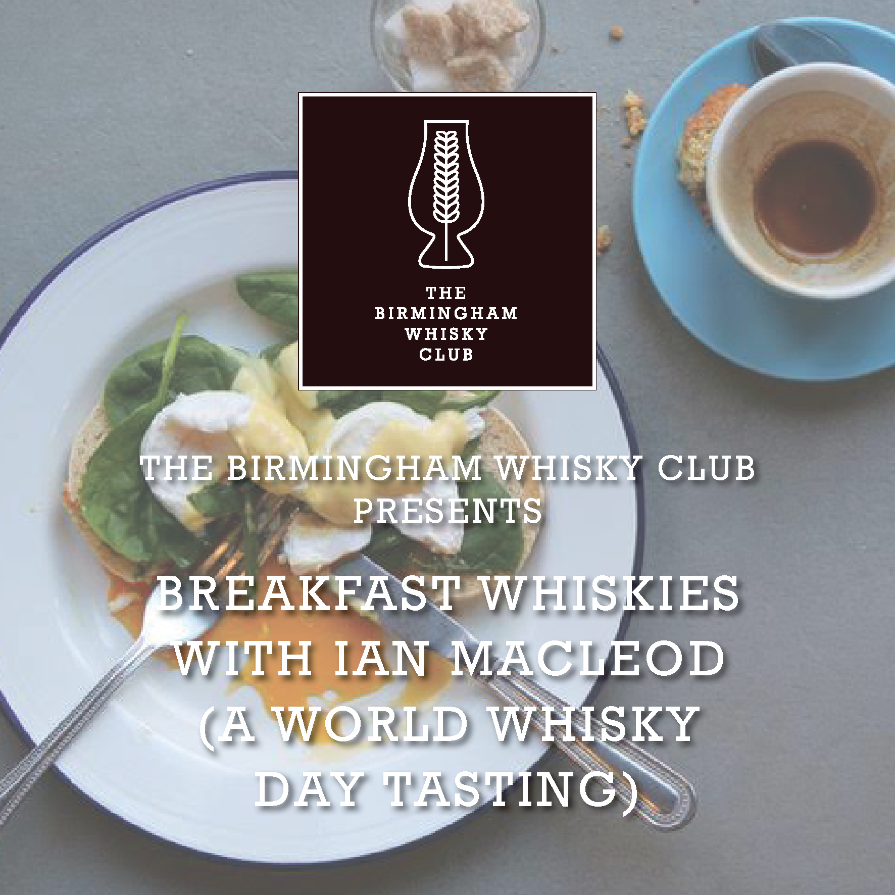 The Birmingham Whisky Club & The Plough Present :: Breakfast Whiskies With Ian Macleod (A World Whisky Day Event)